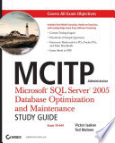 MCITP Administrator Microsoft SQL Server 2005 Optimization and Maintenance Study Guide