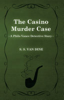 The Casino Murder Case (A Philo Vance Detective Story)