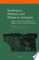 Intolerance Polemics And Debate In Antiquity