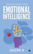 Unearthing your Emotional Intelligence