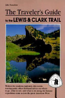 The Traveler s Guide to the Lewis   Clark Trail