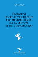 Pourquoi notre futur dépend des bibliothèques, de la lecture et de l'imagination [Pdf/ePub] eBook