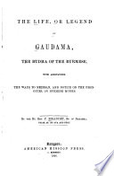 The Life  Or Legend of Gaudama  the Budha of the Burmese  with Annotations