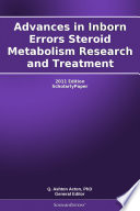 Advances in Inborn Errors Steroid Metabolism Research and Treatment  2011 Edition Book
