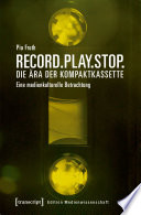 Record.Play.Stop. - Die Ära der Kompaktkassette