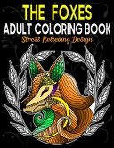 THE FOXES ADULT COLORING BOOK Stress Relieving Design