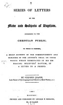 A Series of Letters on the Mode and Subjects of Baptism       etc