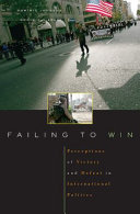 Failing to Win: Perceptions of Victory and Defeat in ...