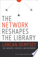 The Network Reshapes the Library