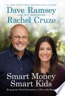 """Smart Money Smart Kids: Raising the Next Generation to Win with Money"" by Dave Ramsey, Rachel Cruze, Ramsey Press"