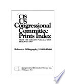 CIS US Congressional Committee Prints Index