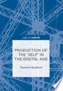 Production Of The Self In The Digital Age