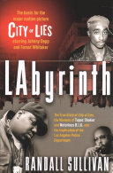 link to Labyrinth : the true story of City of Lies, the murders of Tupac Shakur and Notorious B.I.G. and the implication of the Los Angeles Police Department in the TCC library catalog