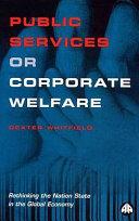 Public Services Or Corporate Welfare
