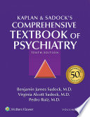 Kaplan and Sadock s Comprehensive Textbook of Psychiatry