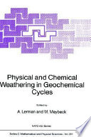 Physical and Chemical Weathering in Geochemical Cycles