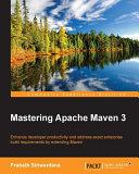 Mastering Apache Maven 3 Pdf/ePub eBook