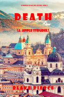 Death  and Apple Strudel   A European Voyage Cozy Mystery   Book 2