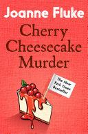 Cherry Cheesecake Murder (Hannah Swensen Mysteries, Book 8)