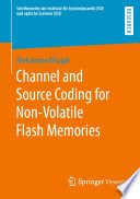 Channel and Source Coding for Non Volatile Flash Memories