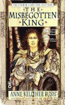 The Misbegotten King