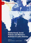 Motherhood, Social Policies and Women's Activism in Latin America