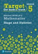 Target Grade 5 Edexcel GCSE (9-1) Mathematics Shape and Statistics Workbook