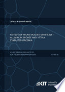 Fatigue of Micro Molded Materials - Aluminum Bronze and Yttria Stabilized Zirconia