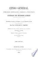 Censo general de poblacion, edificacion, comercio e industrias de la ciudad de Buenos Aires