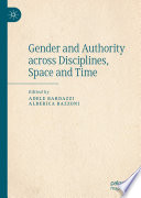 Gender And Authority Across Disciplines Space And Time
