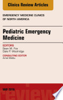 Pediatric Emergency Medicine  An Issue of Emergency Medicine Clinics of North America  E Book