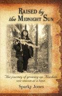 Raised by the Midnight Sun
