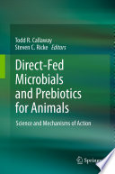 Direct Fed Microbials and Prebiotics for Animals