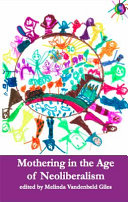 Mothering in the Age of Neoliberalism