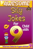 Awesome Sily Jokes for 9 Child Olds