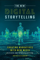 The New Digital Storytelling  Creating Narratives with New Media  Revised and Updated Edition  2nd Edition