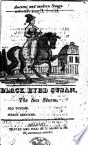 Ancient and Modern Songs  Black eyed Susan  by John Gay   The Sea Storm  Old Towler  Steady She Goes