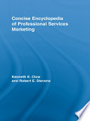 Concise Encyclopedia Of Professional Services Marketing