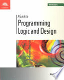 A Guide to Programming Logic and Design