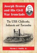 Joseph Brown and His Civil War Ironclads