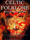 Celtic Folklore  Welsh and Manx Vol 1  of 2