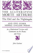 The Alliterative Morte Arthure  : The Owl and the Nightingale, and Five Other Middle English Poems in a Modernized Version