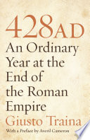 428 AD  : An Ordinary Year at the End of the Roman Empire