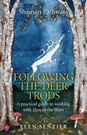 Shaman Pathways - Following the Deer Trods