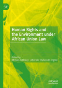 Human Rights and the Environment under African Union Law