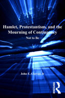 Hamlet, Protestantism, and the Mourning of Contingency Pdf/ePub eBook