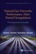 Natural Gas Networks Performance After Partial Deregulation