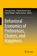 Behavioral Economics of Preferences  Choices  and Happiness