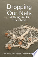 Dropping Our Nets  Walking in His Footsteps Book
