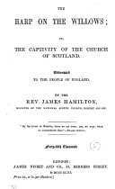 The harp on the willows, or, The captivity of the Church of Scotland